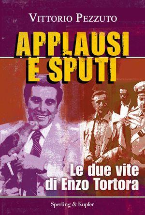 Copertina del libro di Vittorio Pezzuto su Enzo Tortora.