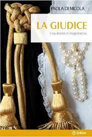 Il libro La giudice, una donna in magistratura. (Ghena)