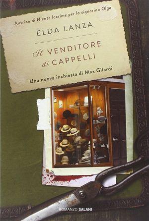 Il venditore di cappelli, di Elda Lanza, Salani, pp. 464