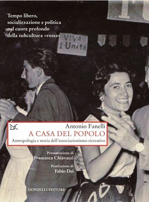 A casa del popolo, di Antonio Fanelli, Donzelli, pp. 255
