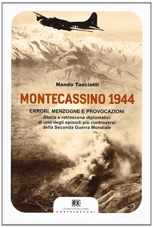 Montecassino 1944, di Nando Tasciotti, Castelvecchi, 320 pp.