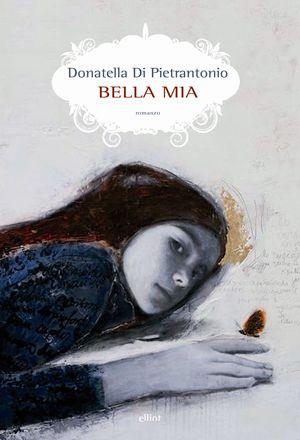 Bella mia, di Donatella Di Pietrantonio, Elliot, pp. 191