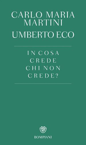 In cosa crede chi non crede?,di Umberto Eco-Carlo Maria Martini, Bompiani, pp. 123