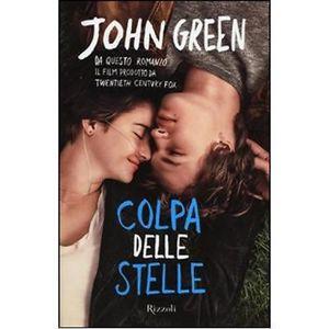 Colpa delle Stelle, di John Green, Rizzoli, pp. 356.