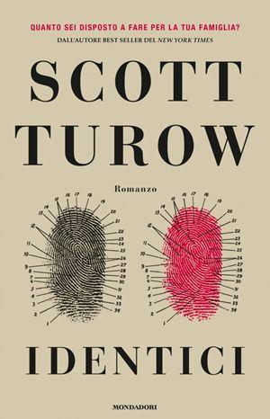 Identici, di Scott Turow, Mondadori, pp.333