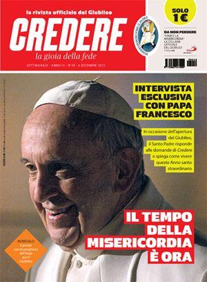 La copertina di Credere n. 49 che contiene l'intervista esclusiva a papa Francesco, sarà disponibile in edicola e in parrocchia a partire da giovedì 3 dicembre.
