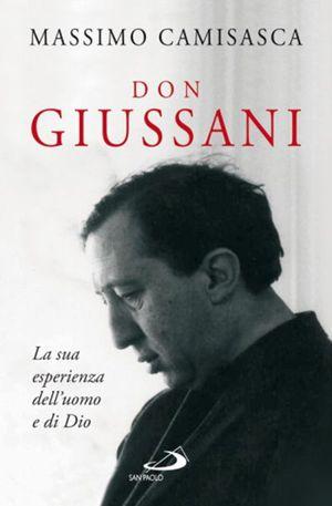 La biografia dedicata a don Giussani da mons. Massimo Camisasca