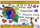 «Papa Francesco... Per me sei il fiore più bello!»