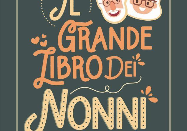 Idee Regalo Per Nonni Natale.Un Regalo Per La Festa Dei Nonni Il Grande Libro Dei Nonni