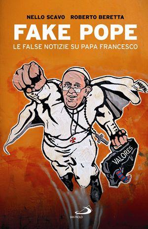 La copertina di Fake Pope, il brillante libro inchiesta di Nello Scavo e Roberto Beretta