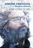 """La biografia di Cristicchi, """"Abbi cura di me"""", è pubblicata dalle Edizioni San Paolo"""