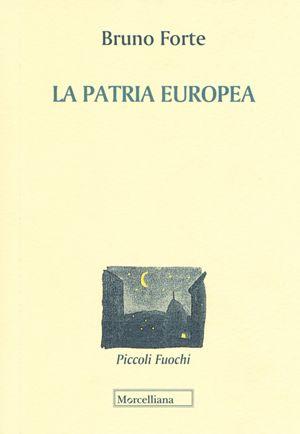 Il volume di Bruno Forte edito dalla Morcelliana dedicato alle radici cristiane dell'Europa.