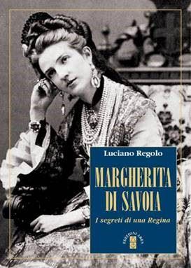 """La copertina del libro di Luciano Regolo dal titolo """"Margherita di Savoia. I segreti di una regina"""" (Edizioni Ares)"""