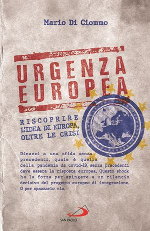 """Il libro di Mario Di Ciommo """"Urgenza europea"""" (Edizioni San Paolo)"""