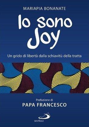 """Il libro di Mariapia Bonanate """"Io sono Joy"""", con la prefazione di papa Francesco, in uscita il 25 gennaio."""