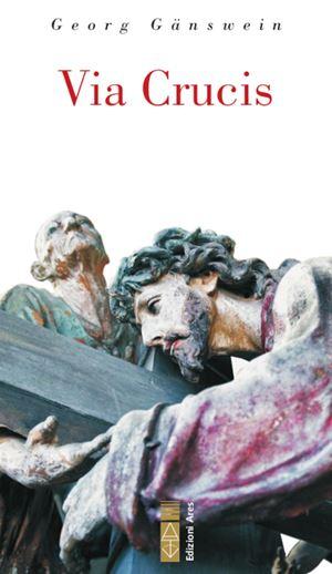 Georg Gänswein, Via Crucis, Ares, Milano 2021, 80 pagine, 10 euro.